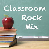 Classroom Rock Mix by Various Artists