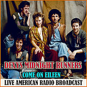 Come On Eileen (Live) van Dexys Midnight Runners