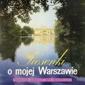 Piosenki o mojej Warszawie de Various Artists
