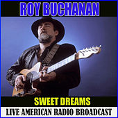 Sweet Dreams (Live) by Roy Buchanan