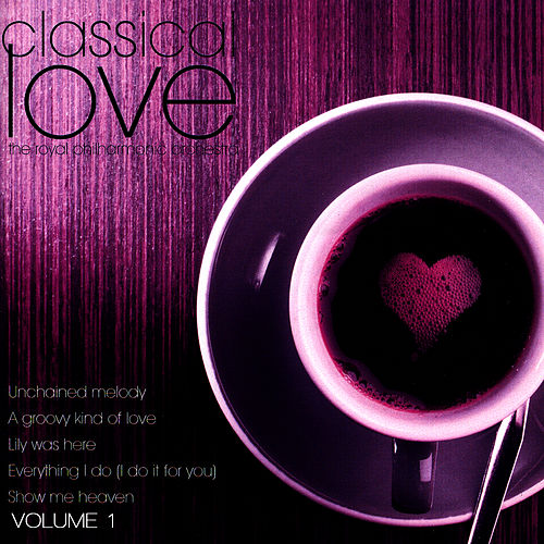 Classical Love Volume 1 by Royal Philharmonic Orchestra