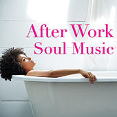 After Work Soul Music by Various Artists
