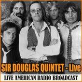Sir Douglas Quintet - Live (Live) von Sir Douglas Quintet