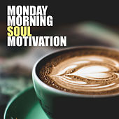 Monday Morning Soul Motivation by Various Artists