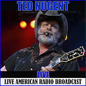 Ted Nugent Live (Live) by Ted Nugent