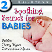 Soothing Sounds For Babies Volume 2 by Various Artists