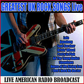 Greatest UK Rock Songs Live (Live) von Various Artists