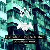Sing Me To Sleep (Marshmello Remix) by Alan Walker