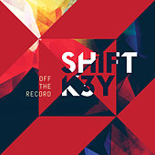 Off The Record EP by Shift K3Y
