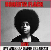 Roberta Flack - Live (Live) by Roberta Flack