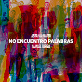 No Encuentro Palabras by Abraham Mateo