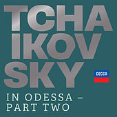 Tchaikovsky in Odessa - Part Two von Various Artists