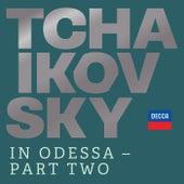 Tchaikovsky in Odessa - Part Two von Various Artists