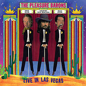 Live In Las Vegas by The Pleasure Barons