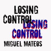 Losing Control (En Ingles) de Miguel Mateos