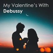 My Valentine's with Debussy by Various Artists