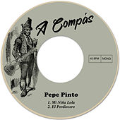 Mi Niña Lola / El Pordiosero de Pepe Pinto