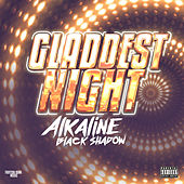 Gladdest Night von Alkaline