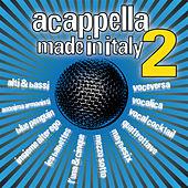 A Cappella Made In Italy, Vol. 2 de Various Artists