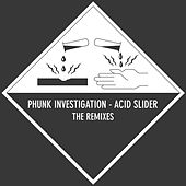 Acid Slider - The Remixes by Phunk Investigation