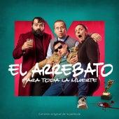 """Para Toda La Muerte (Canción Original De La Película """"Para Toda La Muerte"""") de El Arrebato"""