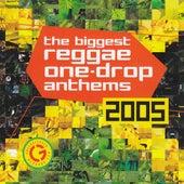 Biggest Reggae One Drop Anthems 2005 von Various Artists
