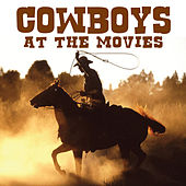 Cowboys At The Movies by Big Screen Soundtrack Orchestra