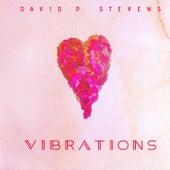 Vibrations by David P. Stevens