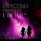 Expecting Miracles (Studio) by Lúa Kalá