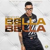 Bella Bella von Pancho el de la Avenida