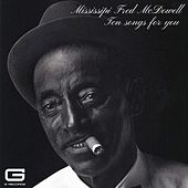 Ten songs for you de Mississippi Fred McDowell