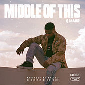 Middle Of This by Q Mauri