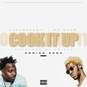 Cook It Up by Playmaker P