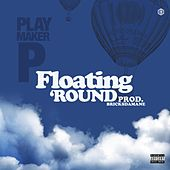Floating Round von Playmaker P