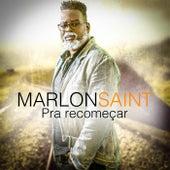 Pra Recomeçar de Marlon Saint