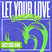 Let Your Love (Crissy Criss Remix) de Sammy Porter
