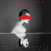 Buena Para Nada (Versión Viña del Mar) by Paula Arenas