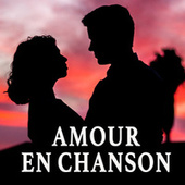 Amour en chanson von Various Artists