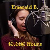 10.000 Hours by Emerald B.