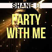 Party with Me by Shane D. Wilson