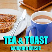 Tea & Toast Morning Music by Various Artists