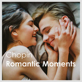 Chopin - Romantic Moments von Various Artists