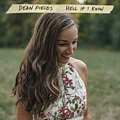 Hell If I Know by Dean Fields