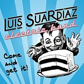 Come And Get It! de Luis Suardíaz Electric Band