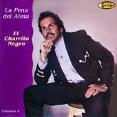 La Pena del Alma, Vol. 4 by El Charrito Negro