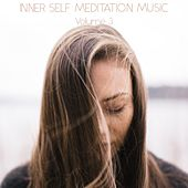 Inner Self Meditation Music, Vol. 3 von Lullabies for Deep Meditation