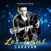 Caravan (Remastered) by Les Paul