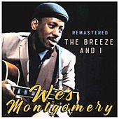 The Breeze and I (Remastered) by Wes Montgomery