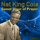Sweet Hour of Prayer (Remastered) by Nat King Cole