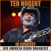 Ted Nugent in Concert (Live) de Ted Nugent